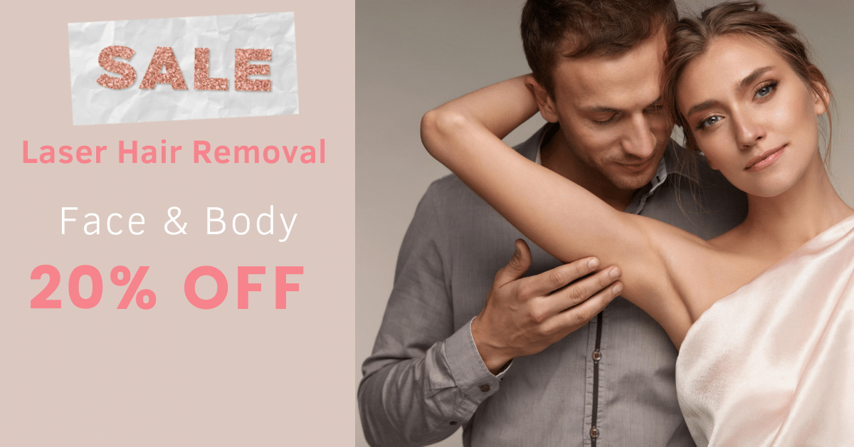 SALE - Laser Hair Removal for Face and Body - 20% Off