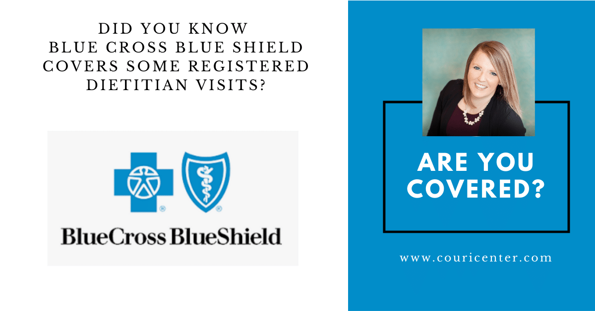 Did you know Blue Cross Blue Shield Covers Some Registered Dietitian Visits?