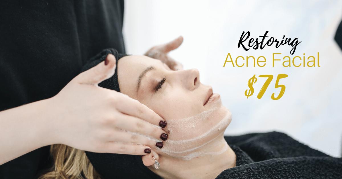 Restoring Acne Facial - $75