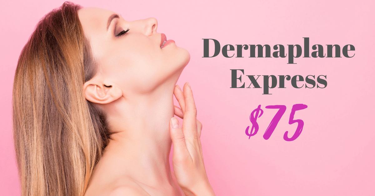 Dermaplane Express $75