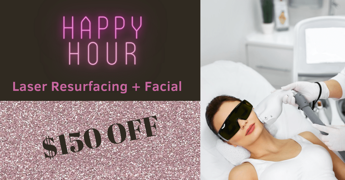 happy hour $150 off laser + facial aug 2020